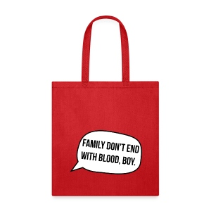 Family Don't End With Blood, Boy - Tote Bag