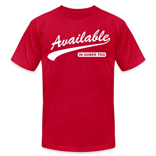 Available In Sober Too - Men's T-Shirt by American Apparel