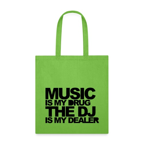 Music is my drug - Tote Bag