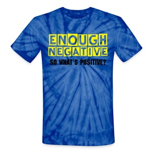 Unisex Enough Negative Tie Dye - Unisex Tie Dye T-Shirt