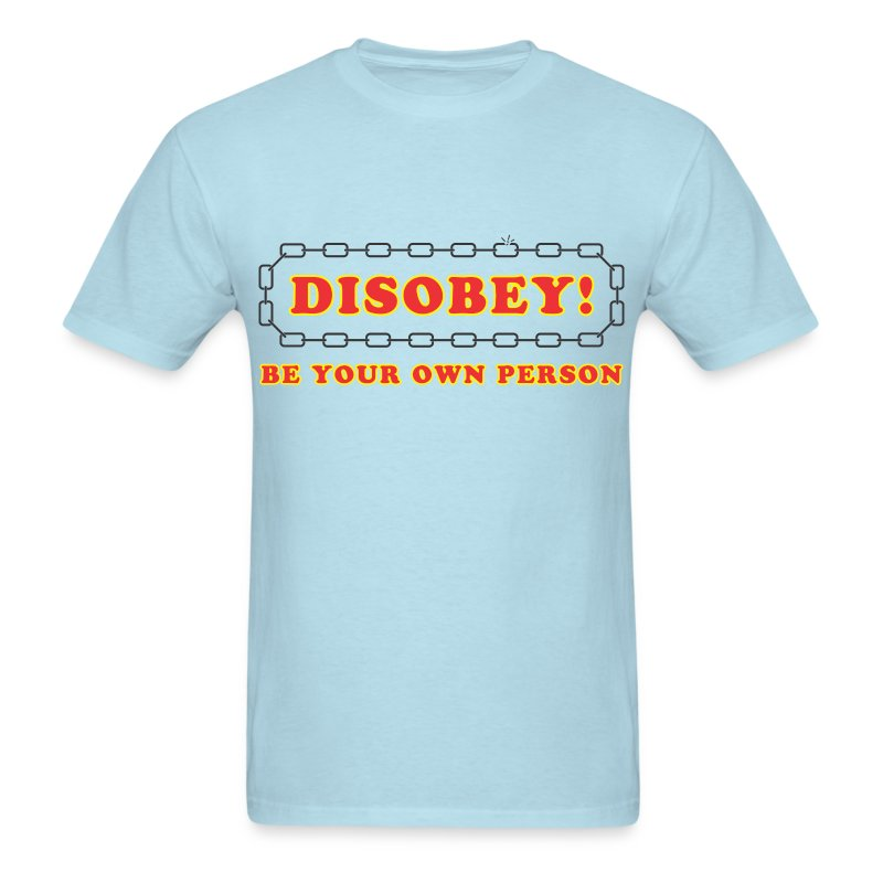disobey be own person - Men's T-Shirt