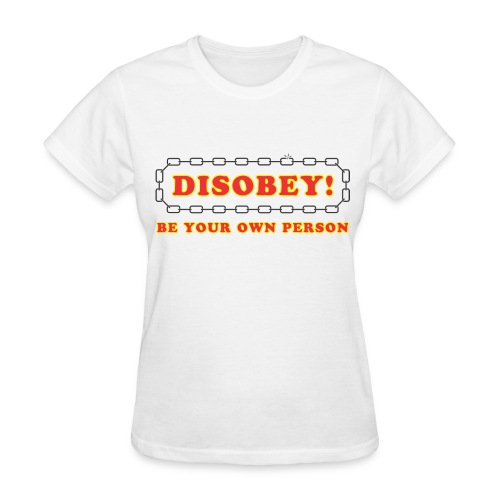 disobey be own person f - Women's T-Shirt