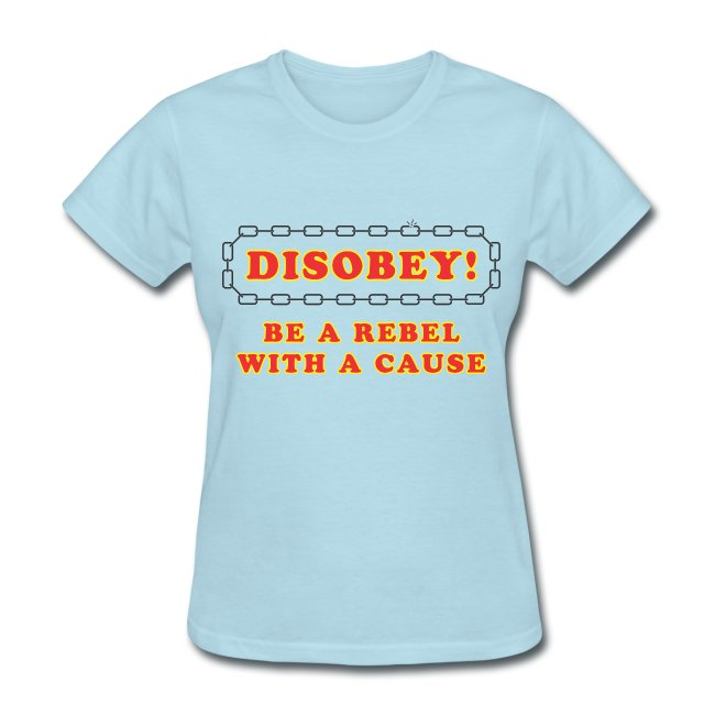 disobey rebel with cause f