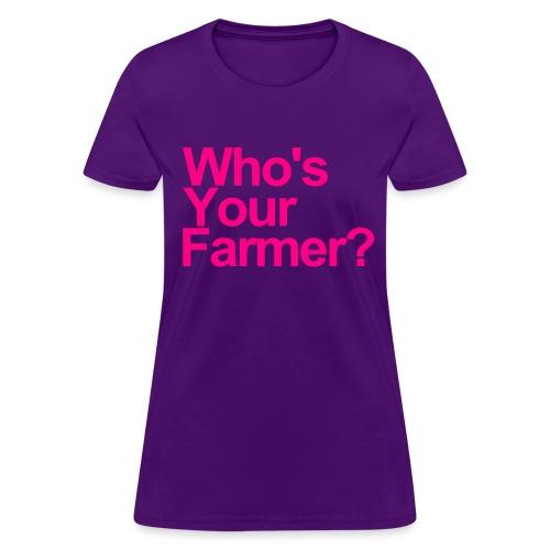 Who's Your Farmer - Women's T-Shirt