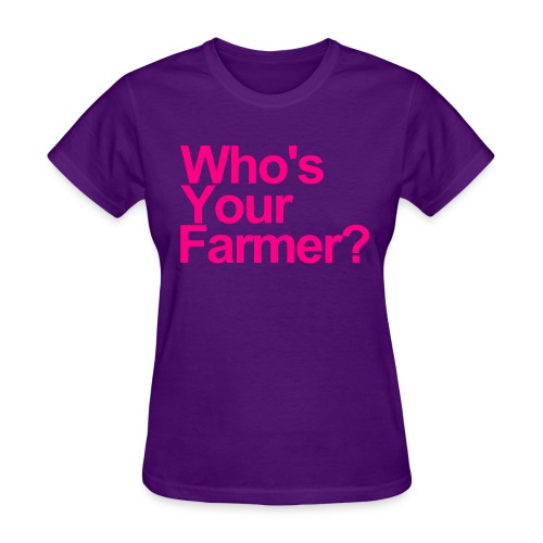 Who's Your Farmer - Women's T-Shirt