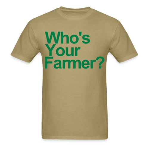 Who's Your Farmer - Men's T-Shirt