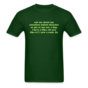 Humorous ADD Saying - Men's T-Shirt
