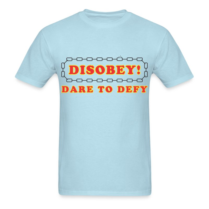 disobey dare to defy - Men's T-Shirt