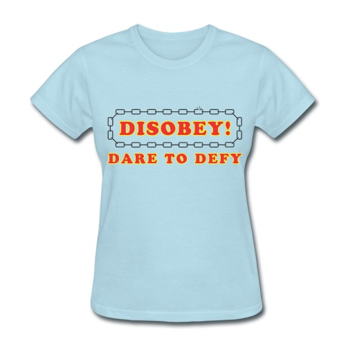 disobey dare to defy f - Women's T-Shirt