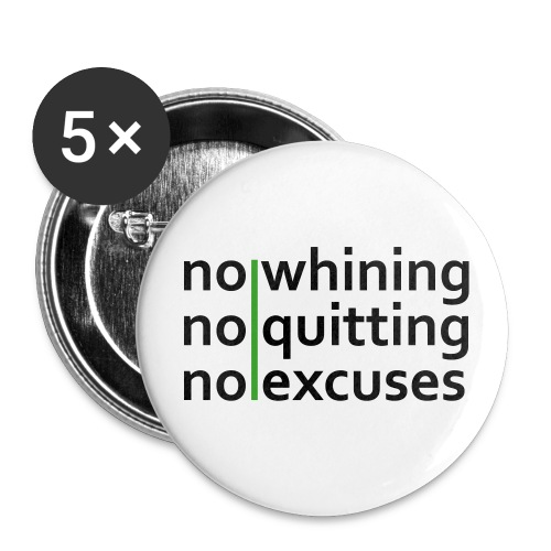 No Whining   No Quitting   No Excuses