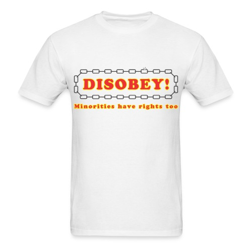disobey minority rights - Men's T-Shirt