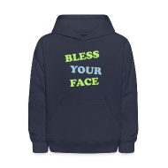 Sweatshirts ~ Kids' Hoodie ~ Bless Your Face
