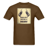 T-Shirts ~ Men's T-Shirt ~ This Guy Needs A Beer T-Shirt