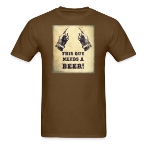 This Guy Needs A Beer T-Shirt  - Men's T-Shirt