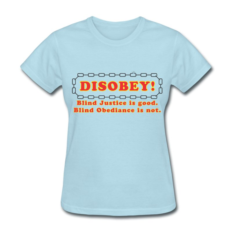 disobey blind justice f - Women's T-Shirt