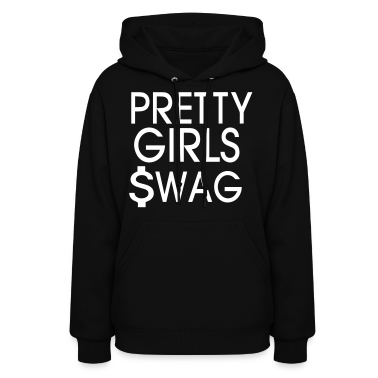 PRETTY GIRLS SWAG