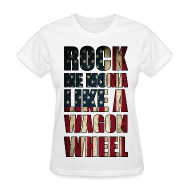 Women's T-Shirts ~ Women's T-Shirt ~ Rock Me Moma Like A Wagon Wheel American Flag Womens Girls T Shirt