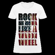 Women's T-Shirts ~ Women's T-Shirt ~ Rock Me Moma Like A Wagon Wheel American Flag Womens Girls T Shirt