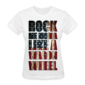 Rock Me Moma Like A Wagon Wheel American Flag Womens Girls T Shirt - Women's T-Shirt