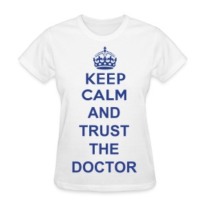 Trust The Doctor - Women's T-Shirt