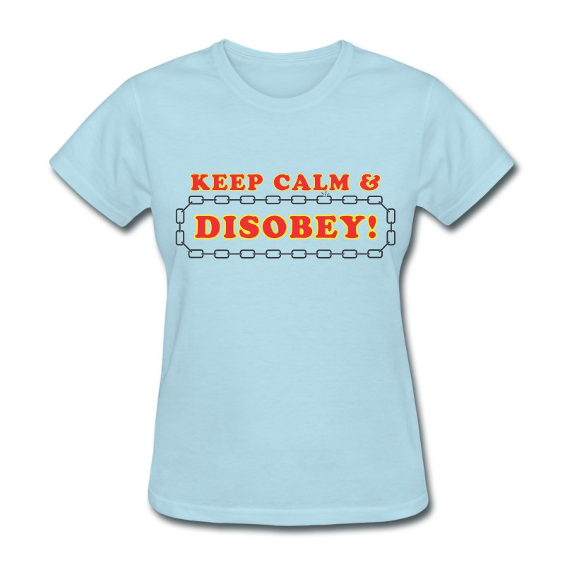 disobey keep calm f - Women's T-Shirt