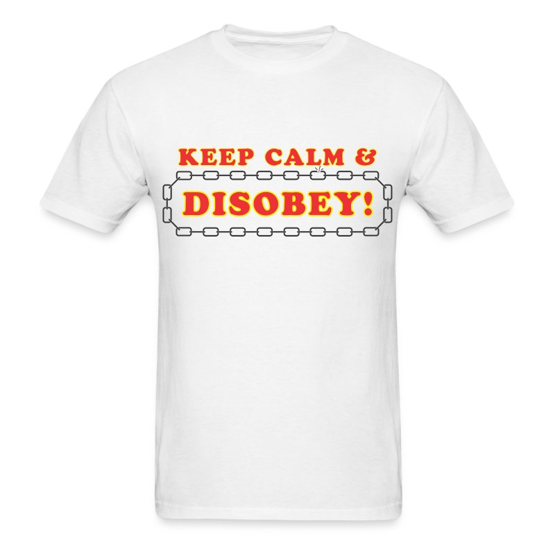 disobey keep calm - Men's T-Shirt