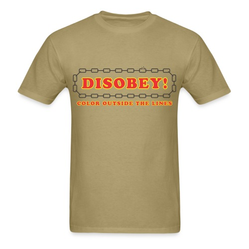 disobey outside lines - Men's T-Shirt