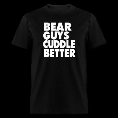 BEAR GUYS CUDDLE BETTER T-Shirts
