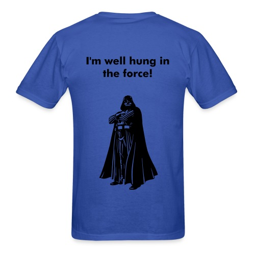 I'm well hung in the force t-shirt - Men's T-Shirt