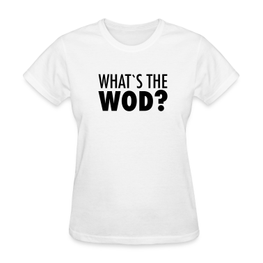 What´s The WOD Women's T-Shirts