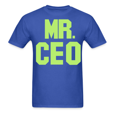 MR. CEO T-Shirts