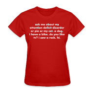 Women's T-Shirts ~ Women's T-Shirt ~ Women's CREATE-YOUR-OWN Ask me about my ADD ADHD Custom Design t-shirt
