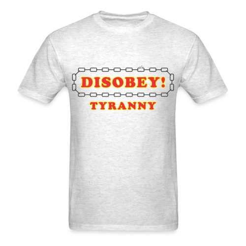 Disobey tyranny - Men's T-Shirt