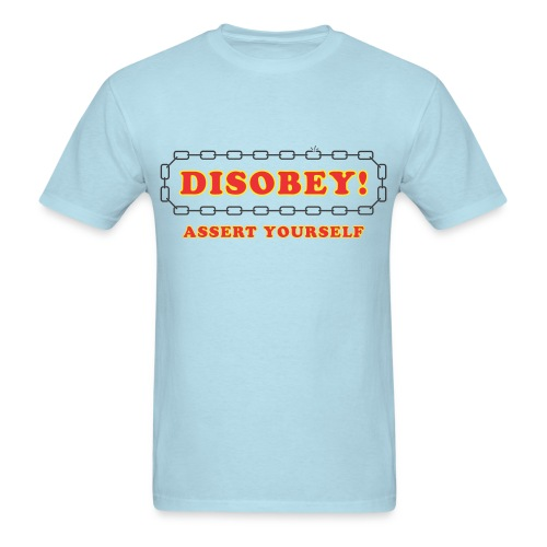 disobey assert yourself - Men's T-Shirt