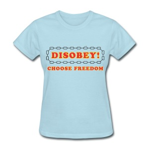 disobey freedom f - Women's T-Shirt
