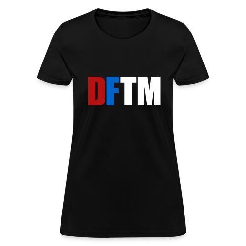 DFTM- DFTM - Women's T-Shirt