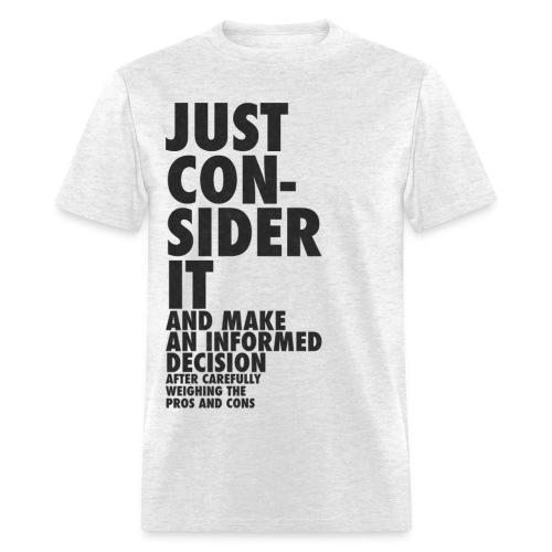 Just Consider It - Men's T-Shirt