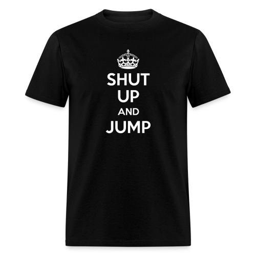 SHUT UP and JUMP (Men's) - Men's T-Shirt