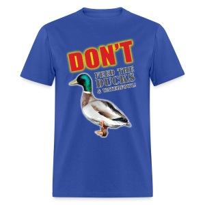 Don't feed the ducks! Men's Tee - Men's T-Shirt