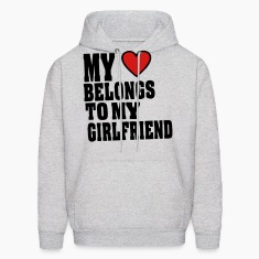 MY HEART BELONGS TO MY GIRLFRIEND Hoodies