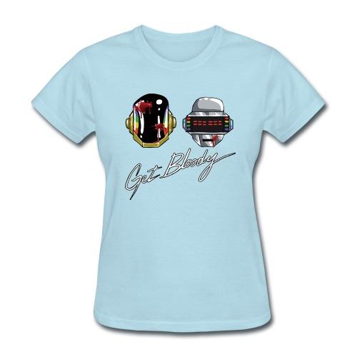 Get Bloody - Women's T-Shirt