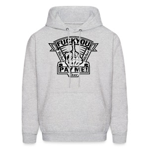 FUCK YOU PAY ME HOOD - Men's Hoodie