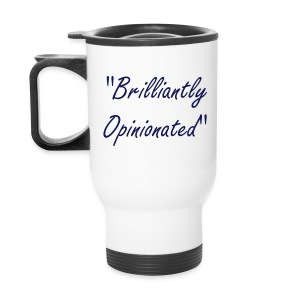 Brilliantly Opinionated+Logo Travel Mug - Travel Mug