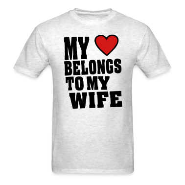 MY HEART BELONGS TO MY WIFE