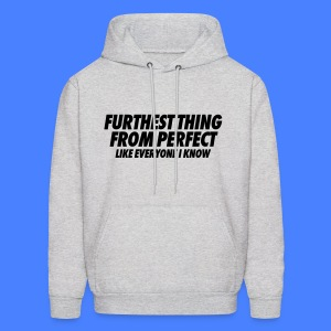 Furthest Thing From Perfect Like Everyone I Know Hoodies - Men's Hoodie