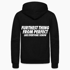 Furthest Thing From Perfect Like Everyone I Know Zip Hoodies & Jackets