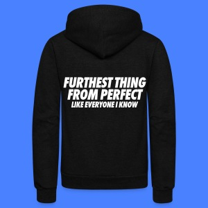 Furthest Thing From Perfect Like Everyone I Know Zip Hoodies & Jackets - Unisex Fleece Zip Hoodie by American Apparel
