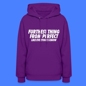 Furthest Thing From Perfect Like Everyone I Know Hoodies - Women's Hoodie
