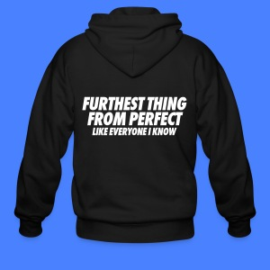 Furthest Thing From Perfect Like Everyone I Know Zip Hoodies & Jackets - Men's Zip Hoodie