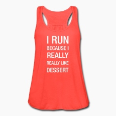 i_run_because_i_really_like_dessert2 Tanks